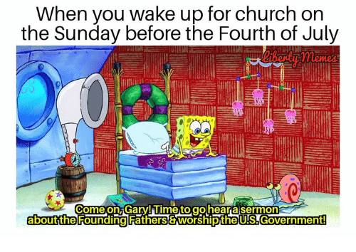 When You Wake Up for Church on the Sunday Before the Fourth