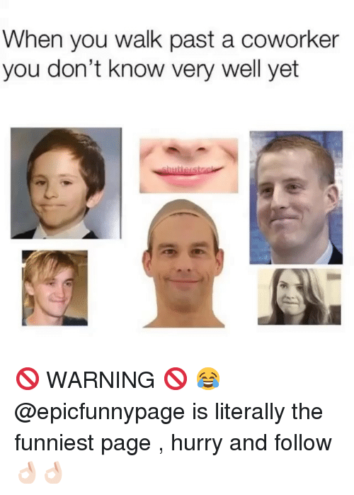 Trendy, Page, and You: When you walk past a coworker  you don't know very well yet 🚫 WARNING 🚫 😂 @epicfunnypage is literally the funniest page , hurry and follow👌🏻👌🏻