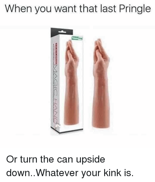 Funny, Can, and Kink: When you want that last Pringle Or turn the can upside down..Whatever your kink is.