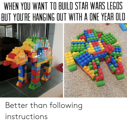Star Wars, Legos, and Star: WHEN YOU WANT TO BUILD STAR WARS LEGOS  BUT YOU'RE HANGING OUT WITH A ONE YEAR OLD Better than following instructions