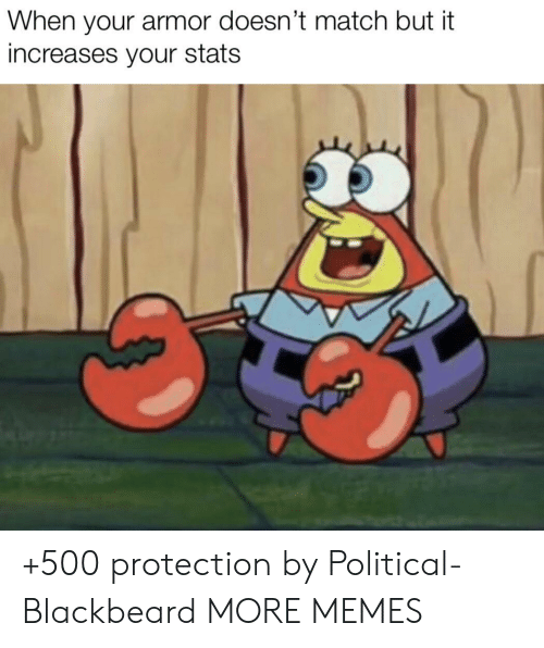 Dank, Memes, and Target: When your armor doesn't match but it  increases your stats +500 protection by Political-Blackbeard MORE MEMES