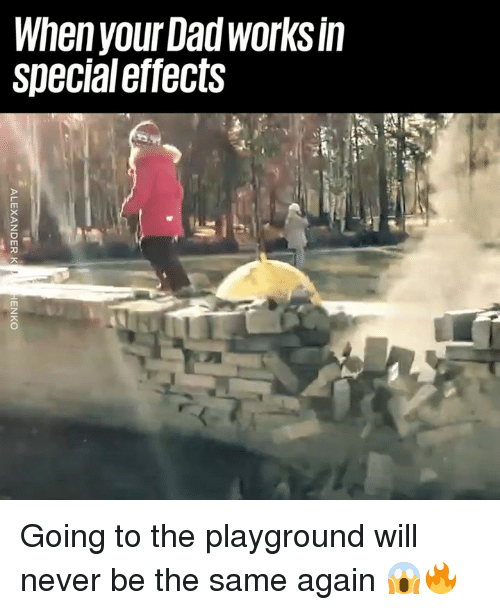 Playground: When your Dad worKS In  specialeffects  ni Going to the playground will never be the same again 😱🔥