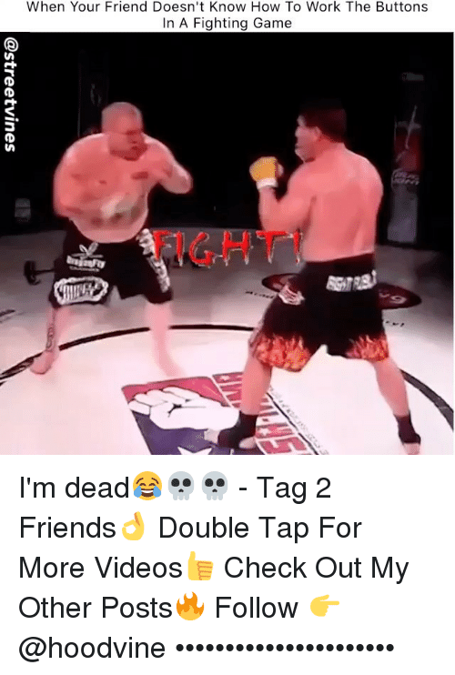 fighting game: When Your Friend Doesn't Know How To Work The Buttons  In A Fighting Game  FIGHT I'm dead😂💀💀 - Tag 2 Friends👌 Double Tap For More Videos👍 Check Out My Other Posts🔥 Follow 👉 @hoodvine ••••••••••••••••••••••