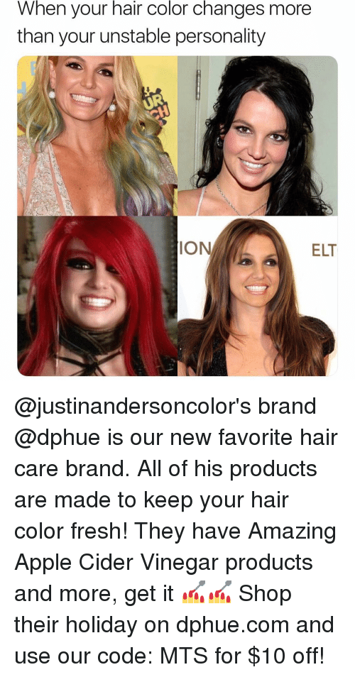 hair color: When your hair color changes more  than your unstable personality  IO  ELT @justinandersoncolor's brand @dphue is our new favorite hair care brand. All of his products are made to keep your hair color fresh! They have Amazing Apple Cider Vinegar products and more, get it 💅💅 Shop their holiday on dphue.com and use our code: MTS for $10 off!