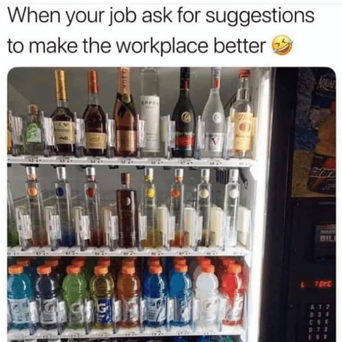 Relationships, Ask, and Job: When your job ask for suggestions  to make the workplace better  BIL  A 1 2