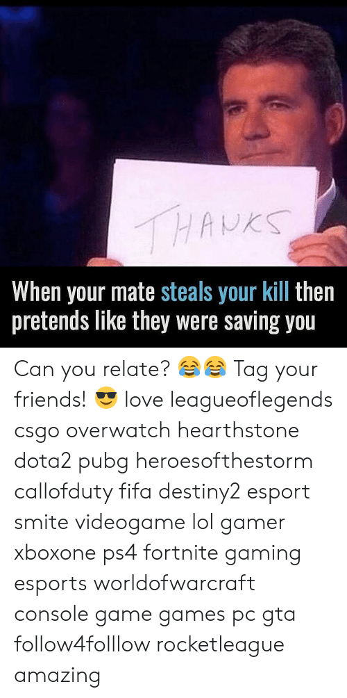 csgo: When your mate steals your kill then  pretends like they were saving you Can you relate? 😂😂 Tag your friends! 😎 love leagueoflegends csgo overwatch hearthstone dota2 pubg heroesofthestorm callofduty fifa destiny2 esport smite videogame lol gamer xboxone ps4 fortnite gaming esports worldofwarcraft console game games pc gta follow4folllow rocketleague amazing