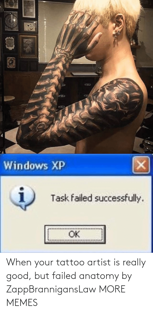 Artist: When your tattoo artist is really good, but failed anatomy by ZappBrannigansLaw MORE MEMES