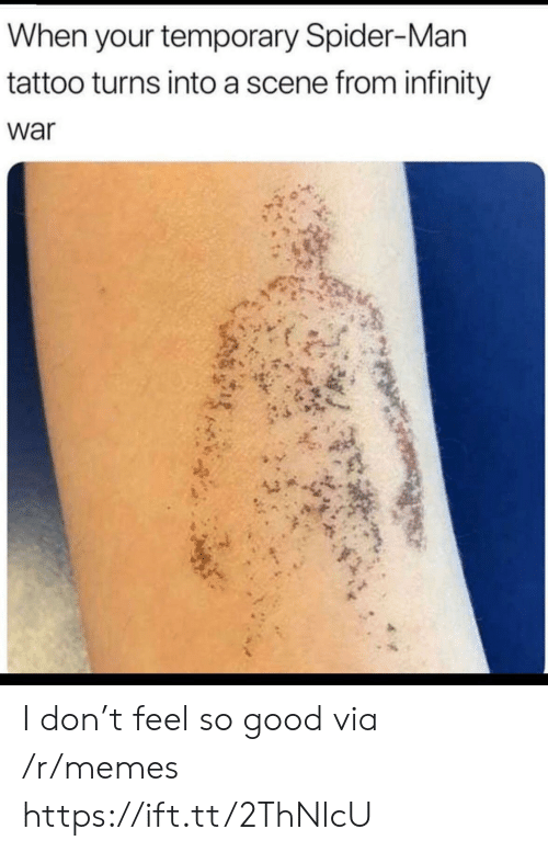 Tattoo: When your temporary Spider-Man  tattoo turns into a scene from infinity  war I don't feel so good via /r/memes https://ift.tt/2ThNlcU