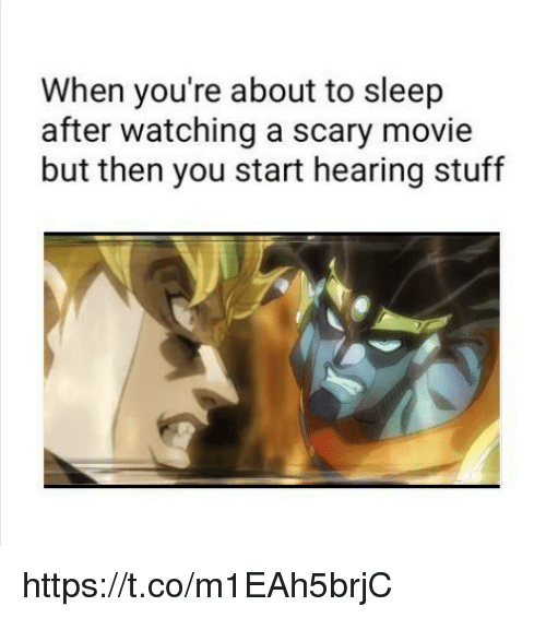 Movie, Stuff, and Scary Movie: When you're about to sleep  after watching a scary movie  but then you start hearing stuff https://t.co/m1EAh5brjC
