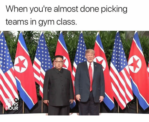 Gym, Memes, and 🤖: When you're almost done picing  teams in gym class.  UR