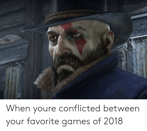Games, You, and When You: When youre conflicted between your favorite games of 2018