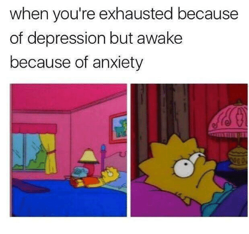 Anxiety, Depression, and Humans of Tumblr: when you're exhausted because  of depression but awake  because of anxiety