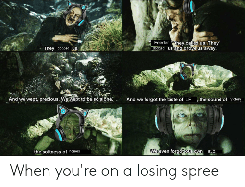 losing: When you're on a losing spree