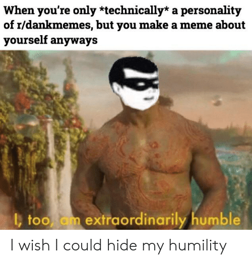 🐣 25+ Best Memes About Humility | Humility Memes
