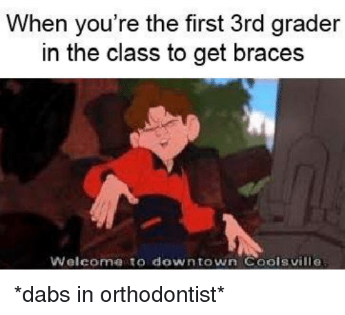 When You're the First 3rd Grader in the Class to Get Braces