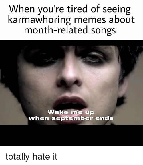 memes reddit and songs when you re tired of seeing karmawhoring memes
