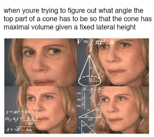 lateral: when youre trying to figure out what angle the  top part of a cone has to be so that the cone has  maximal volume given a fixed lateral height  V=1 Tr  h  30  60  sin  tan  y=ax + bx +c  (xt, , X hEA  2a  4=NB-4ac  2x  30  45  S-129/23