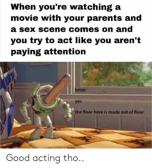 When You're Watching a Movie With Your Parents and a Sex Scene Comes
