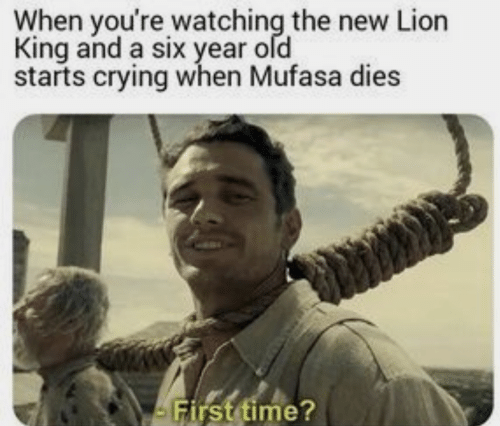 Crying, Mufasa, and Lion: When you're watching the new Lion  King and a six year old  starts crying when Mufasa dies  First time?