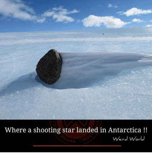shooting stars: Where a shooting star landed in Antarctica  Weird World