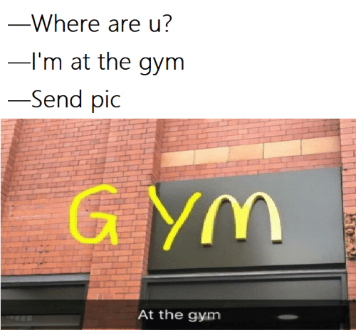Gym, Pic, and The Gym: -Where are u?  I'm at the gym  -Send pic  G YM  At the gym