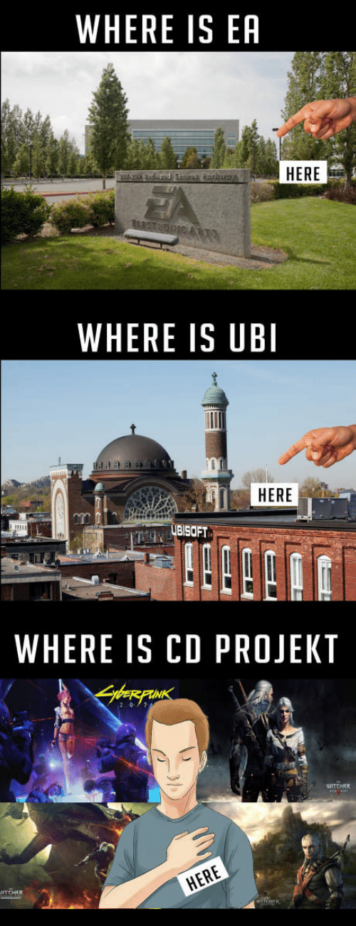 ubi: WHERE IS EA  HERE  WHERE IS UBI  HERE  om  UBISOFT  WHERE IS CD PROJEKT