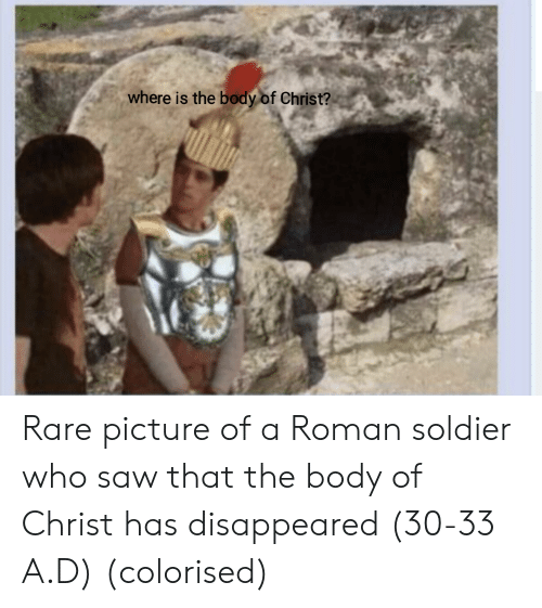 Saw, Roman, and Who: where is the body of Christ? Rare picture of a Roman soldier who saw that the body of Christ has disappeared (30-33 A.D) (colorised)