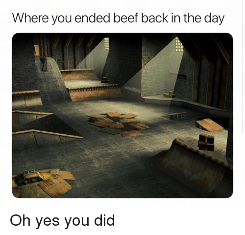 Beef, Dank, and Back: Where you ended beef back in the day Oh yes you did