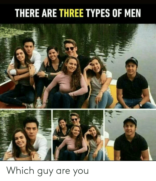 Are: Which guy are you