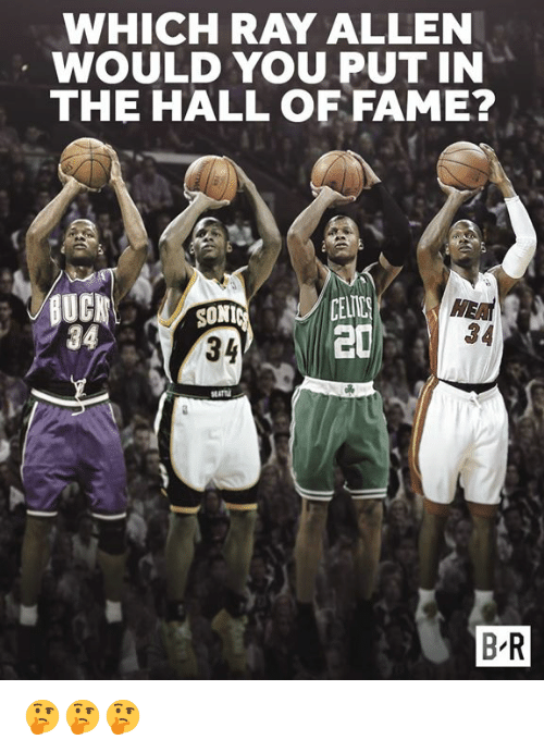 Ray Allen, Ray, and Fame: WHICH RAY ALLEN  WOULD YOU PUT IN  THE HALL OF FAME?  SONI  34  34  z?  EATT  B R 🤔🤔🤔