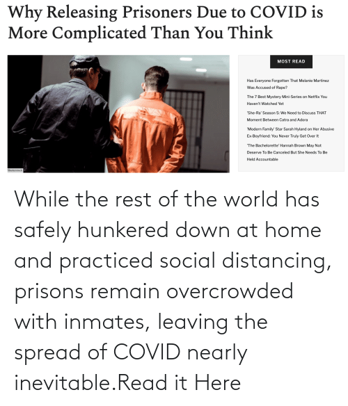 leaving: While the rest of the world has safely hunkered down at home and practiced social distancing, prisons remain overcrowded with inmates, leaving the spread of COVID nearly inevitable.Read it Here
