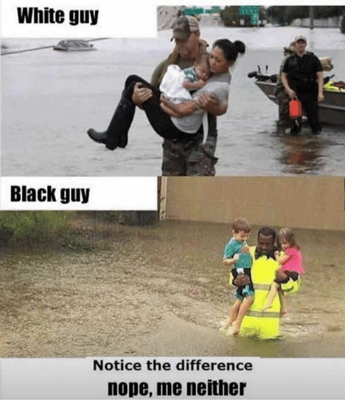 Memes, Black, and White: White guy  Black guy  Notice the difference  nope, me neither
