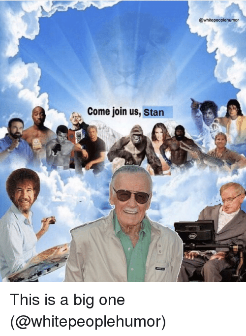 Funny, Stan, and Big: @whitepeoplehumor  ,-Come join us, Stan This is a big one (@whitepeoplehumor)