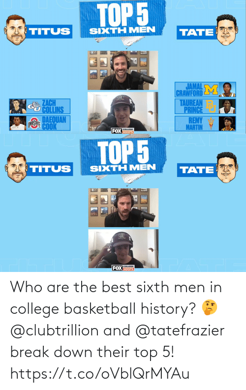 men: Who are the best sixth men in college basketball history? 🤔  @clubtrillion and @tatefrazier break down their top 5! https://t.co/oVblQrMYAu