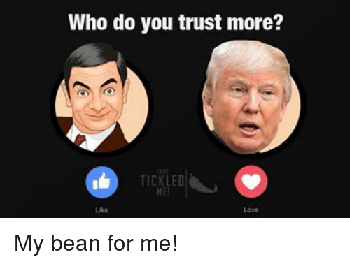 My Beans: Who do you trust more?  HEI My bean for me!