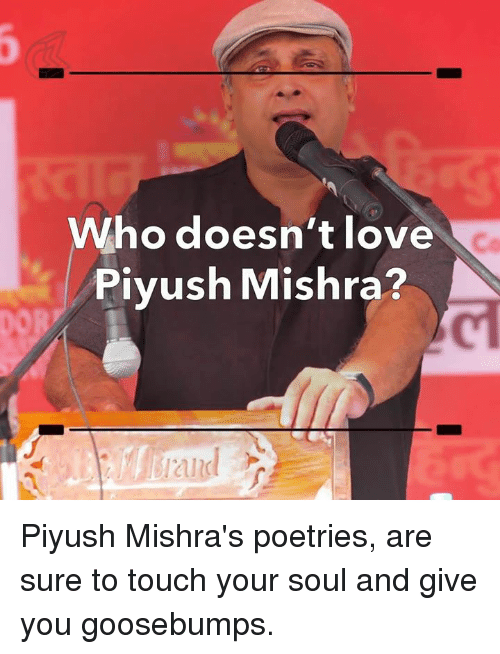 touch your soul: Who doesn't love  Piyush Mishra? Piyush Mishra's poetries, are sure to touch your soul and give you goosebumps.