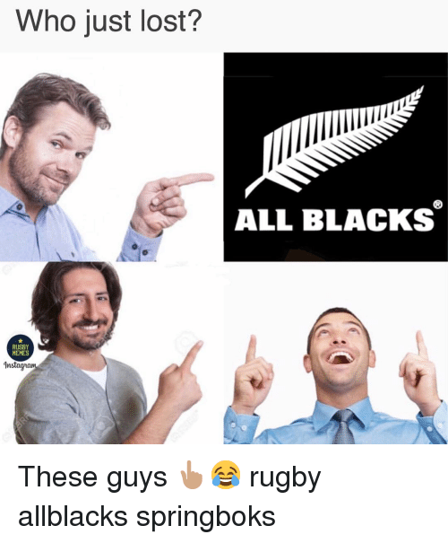 Memes, Lost, and Rugby: Who just lost?  ALL BLACKS  RUGBY  MEMES  Instaga These guys 👆🏽😂 rugby allblacks springboks