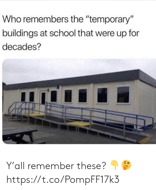 """School, Who, and Remember: Who remembers the """"temporary""""  buildings at school that were up for  decades? Y'all remember these? 👇🤔 https://t.co/PompFF17k3"""