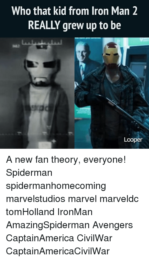 loopers: Who that kid from Iron Man 2  REALLY grew up to be  Looper A new fan theory, everyone! Spiderman spidermanhomecoming marvelstudios marvel marveldc tomHolland IronMan AmazingSpiderman Avengers CaptainAmerica CivilWar CaptainAmericaCivilWar