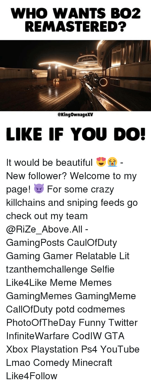 Lit, Memes, and PlayStation: WHO WANTS BO2  REMASTERED?  @KingownageXV  LIKE IF YOU DO! It would be beautiful 😍😭 - New follower? Welcome to my page! 😈 For some crazy killchains and sniping feeds go check out my team @RiZe_Above.All - GamingPosts CaulOfDuty Gaming Gamer Relatable Lit tzanthemchallenge Selfie Like4Like Meme Memes GamingMemes GamingMeme CallOfDuty potd codmemes PhotoOfTheDay Funny Twitter InfiniteWarfare CodIW GTA Xbox Playstation Ps4 YouTube Lmao Comedy Minecraft Like4Follow