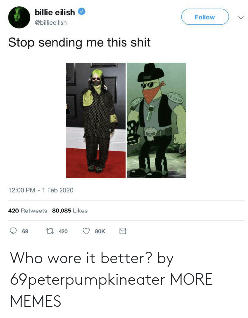 better: Who wore it better? by 69peterpumpkineater MORE MEMES