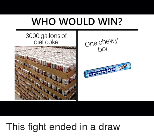 WHO WOULD WIN? 3000 Gallons of One Chewy Boi Diet Coke | Diet Meme