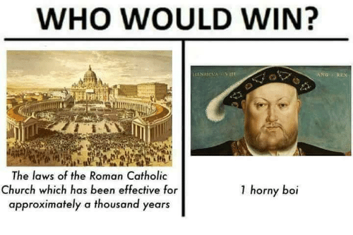 Church, Horny, and Catholic: WHO WOULD WIN?  ANG REX  The laws of the Roman Catholic  Church which has been effective for  approximately a thousand years  1 horny boi