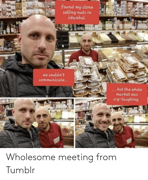 meeting: Wholesome meeting from Tumblr