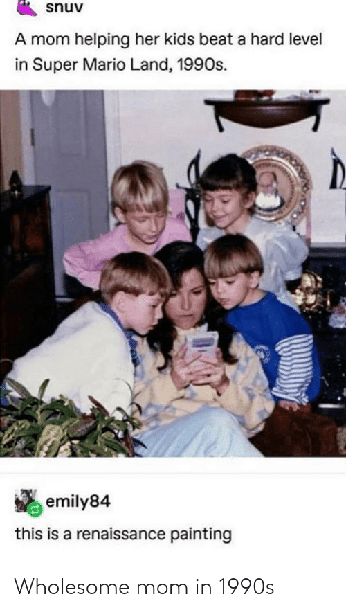 1990s: Wholesome mom in 1990s