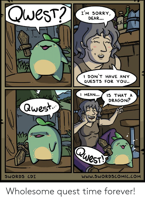 Forever: Wholesome quest time forever!