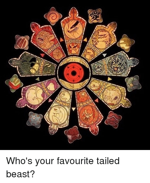 Beastly: Who's your favourite tailed beast?