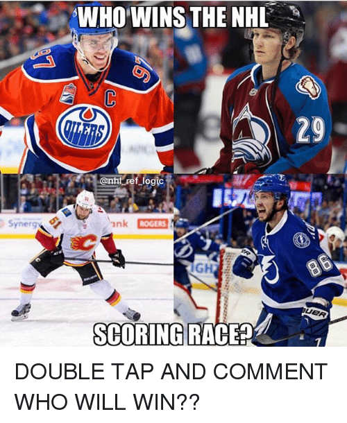Memes, National Hockey League (NHL), and 🤖: WHO'WINS THE NHL  29  Gh  SCORING RACEP DOUBLE TAP AND COMMENT WHO WILL WIN??