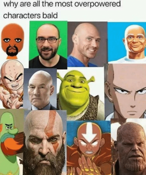 All The, Why, and All: why are all the most overpowered  characters bald