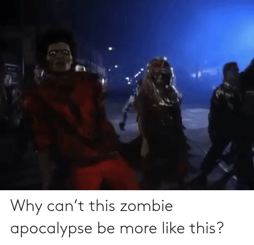 can: Why can't this zombie apocalypse be more like this?